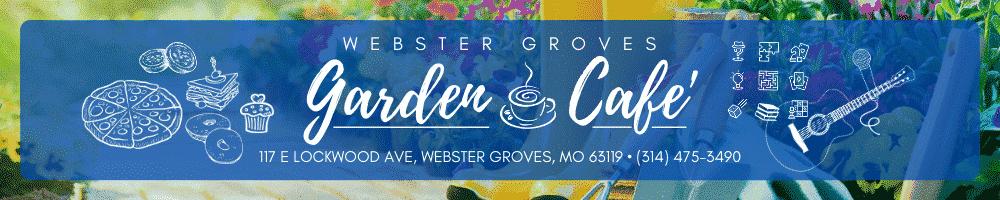 Webster Groves Garden Cafe', 117 E Lockwood Ave, Webster Groves, MO 63119, 314-475-3490